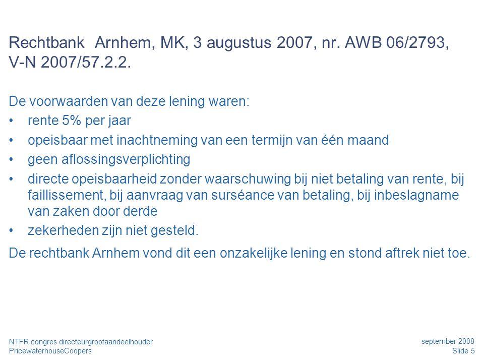 Date Rechtbank Arnhem, MK, 3 augustus 2007, nr. AWB 06/2793, V-N 2007/57.2.2. De voorwaarden van deze lening waren:
