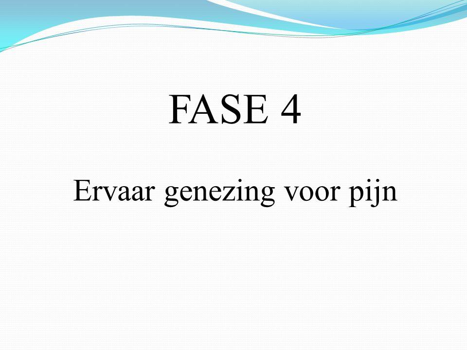 FASE 4 Ervaar genezing voor pijn