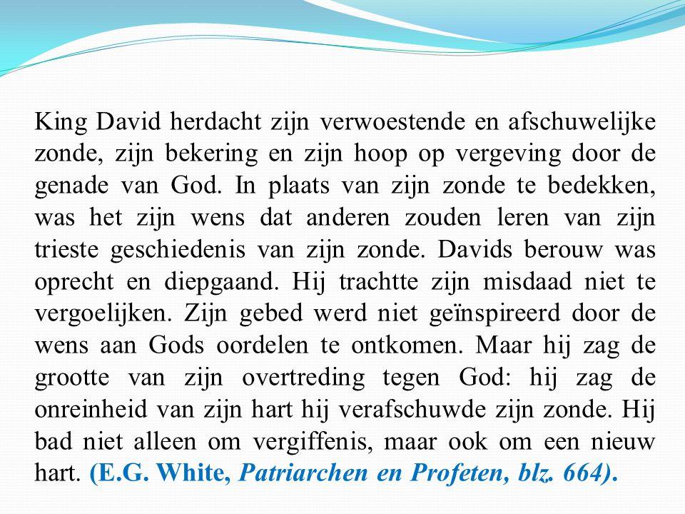 King David herdacht zijn verwoestende en afschuwelijke zonde, zijn bekering en zijn hoop op vergeving door de genade van God.