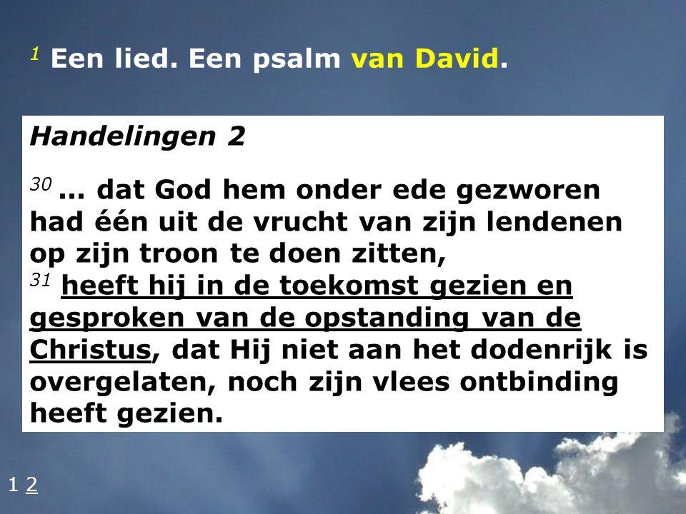 1 Een lied. Een psalm van David.