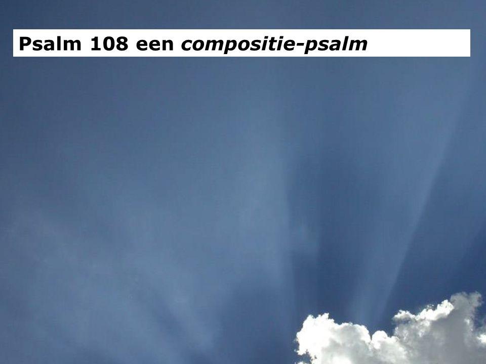 Psalm 108 een compositie-psalm