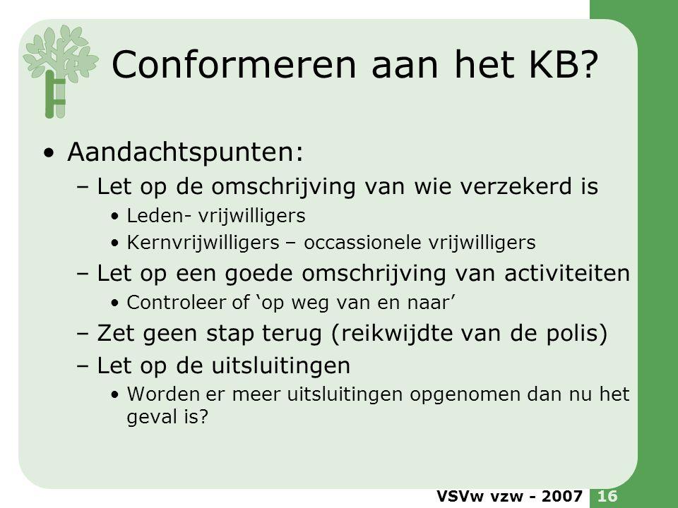 Conformeren aan het KB Aandachtspunten: