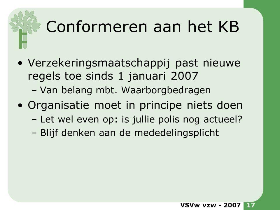 Conformeren aan het KB Verzekeringsmaatschappij past nieuwe regels toe sinds 1 januari 2007. Van belang mbt. Waarborgbedragen.