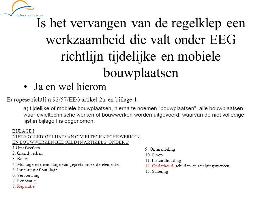 Is het vervangen van de regelklep een werkzaamheid die valt onder EEG richtlijn tijdelijke en mobiele bouwplaatsen