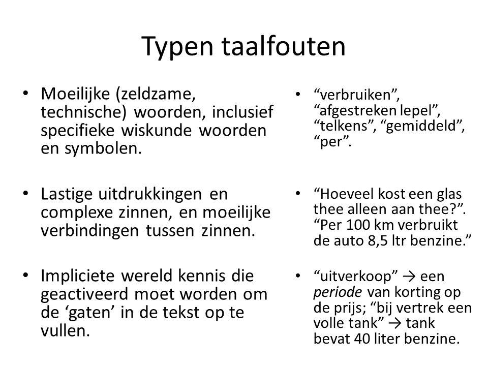 Typen taalfouten Moeilijke (zeldzame, technische) woorden, inclusief specifieke wiskunde woorden en symbolen.