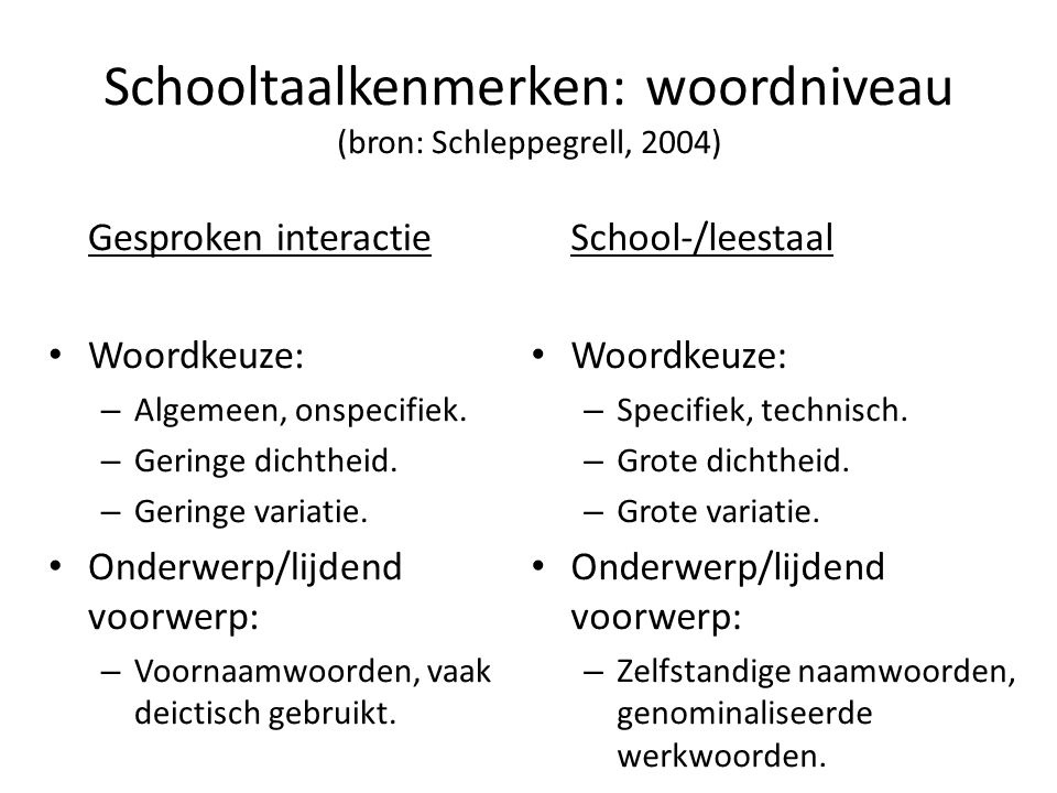 Schooltaalkenmerken: woordniveau (bron: Schleppegrell, 2004)