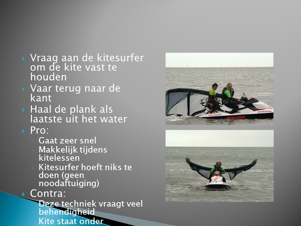 Vraag aan de kitesurfer om de kite vast te houden