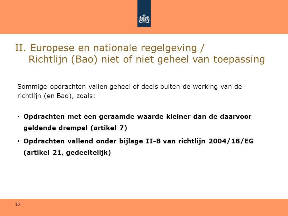 II. Europese en nationale regelgeving / Richtlijn (Bao) niet of niet geheel van toepassing