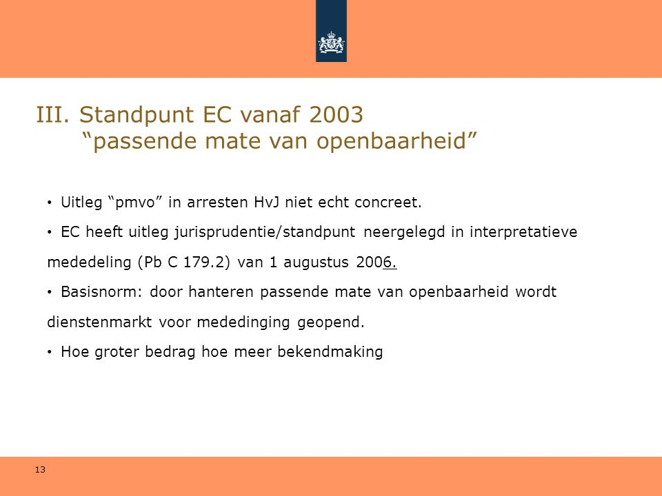 III. Standpunt EC vanaf 2003 passende mate van openbaarheid