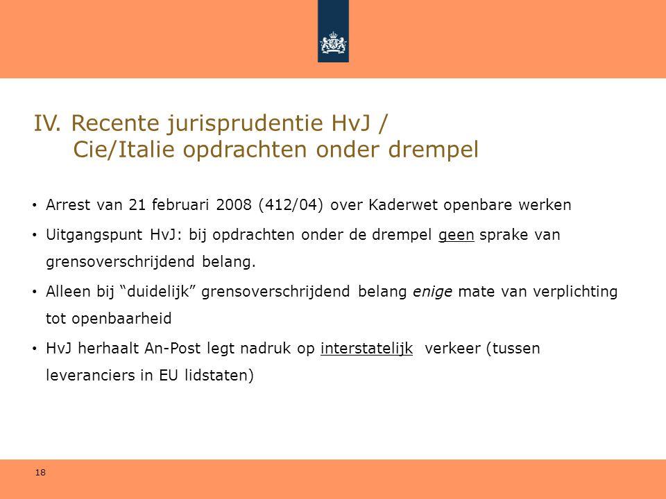 IV. Recente jurisprudentie HvJ / Cie/Italie opdrachten onder drempel