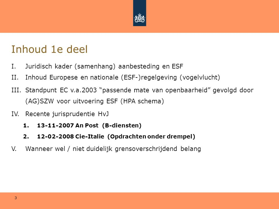 Inhoud 1e deel I. Juridisch kader (samenhang) aanbesteding en ESF