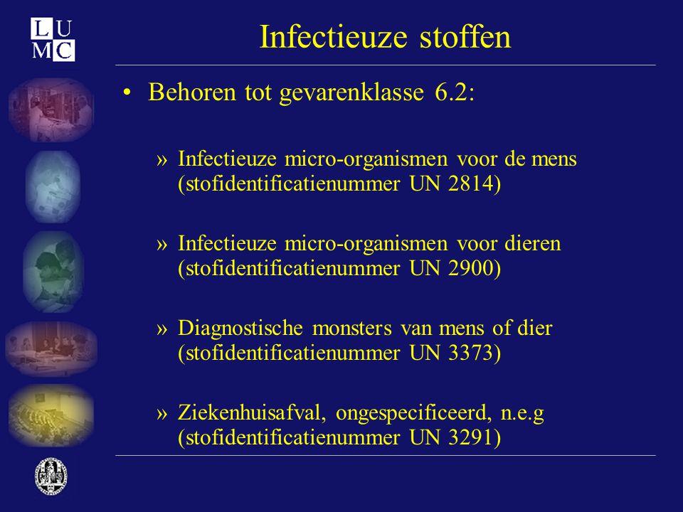 Infectieuze stoffen Behoren tot gevarenklasse 6.2: