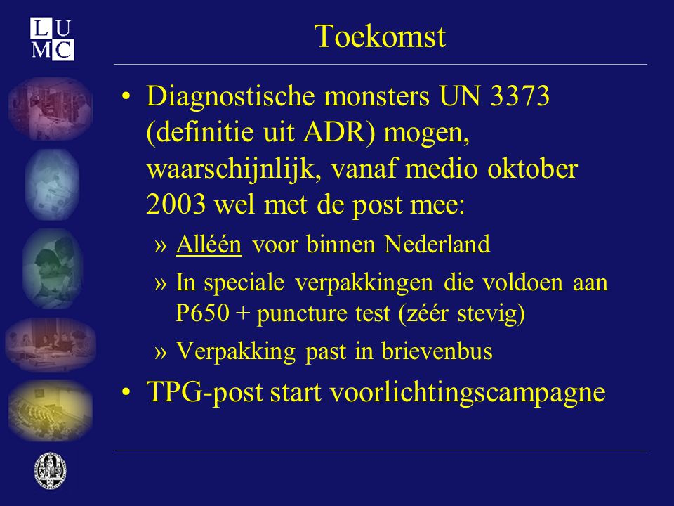Toekomst Diagnostische monsters UN 3373 (definitie uit ADR) mogen, waarschijnlijk, vanaf medio oktober 2003 wel met de post mee: