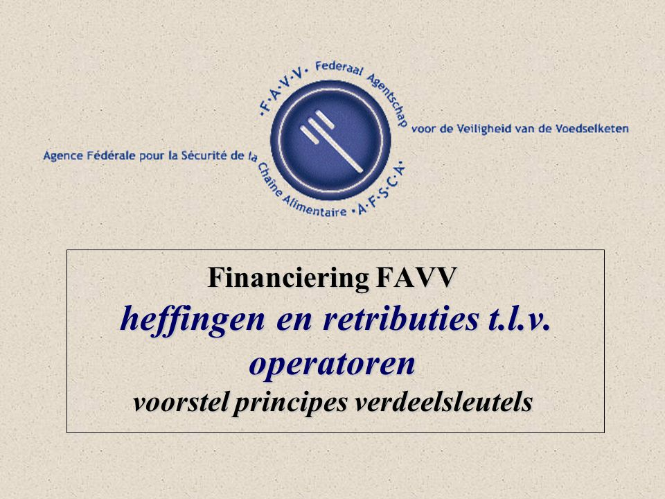 Financiering FAVV heffingen en retributies t. l. v