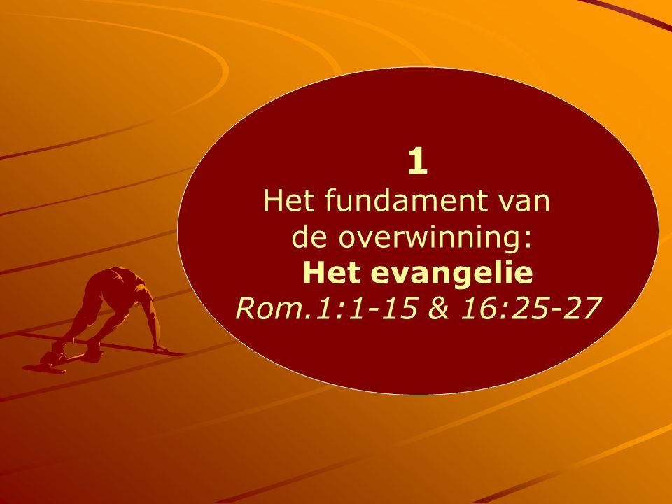 1 Het fundament van de overwinning: Het evangelie