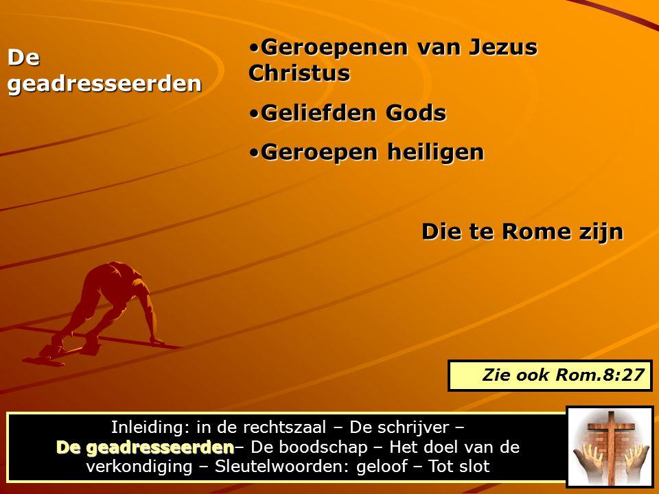 Geroepenen van Jezus Christus Geliefden Gods Geroepen heiligen
