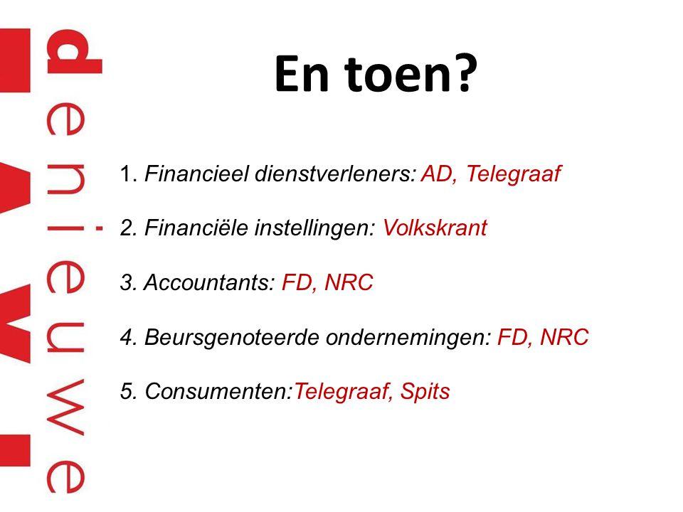 En toen 1. Financieel dienstverleners: AD, Telegraaf