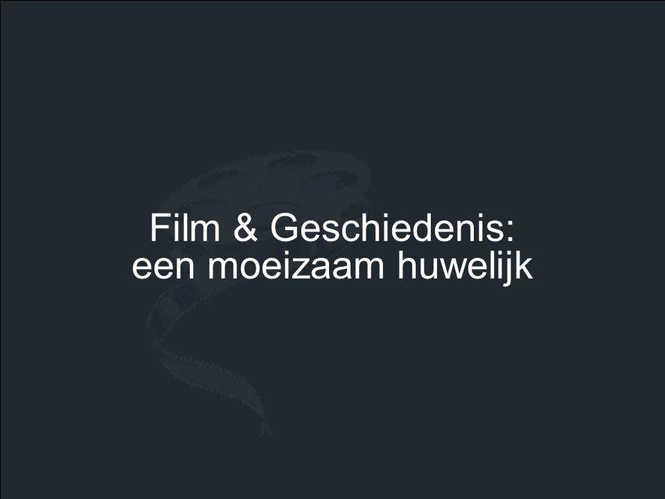 Film & Geschiedenis: een moeizaam huwelijk