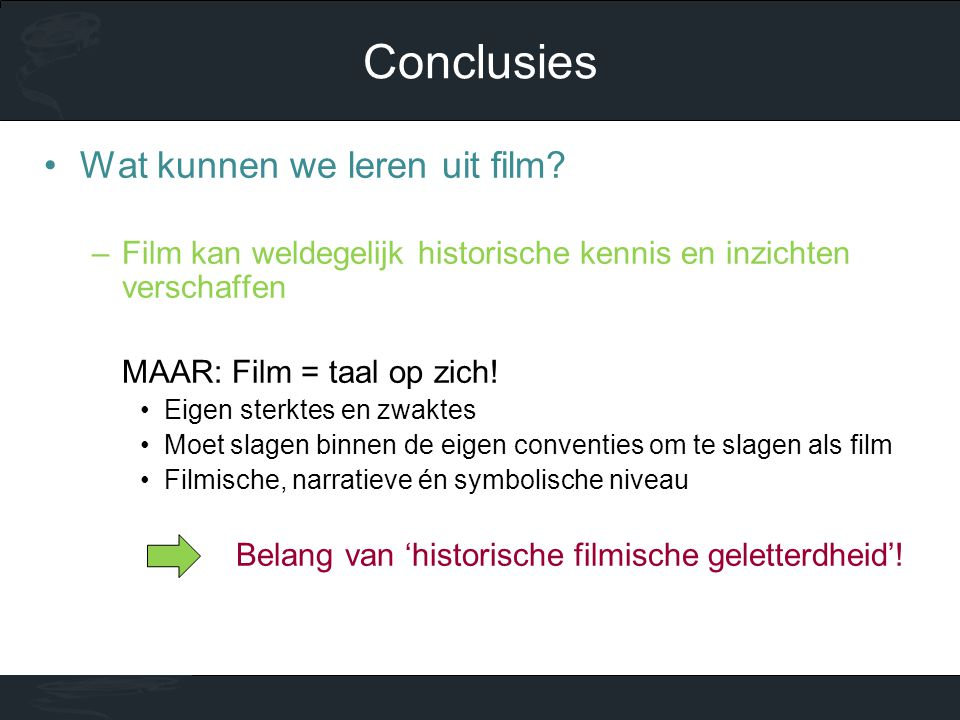 Conclusies Wat kunnen we leren uit film