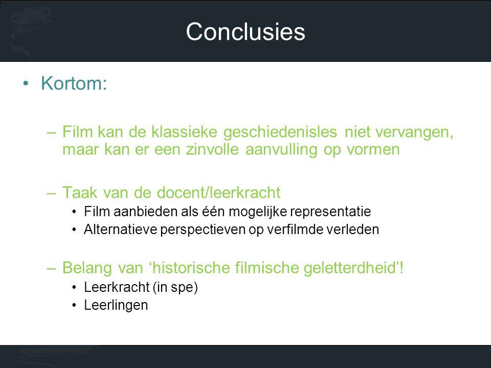 Conclusies Kortom: Film kan de klassieke geschiedenisles niet vervangen, maar kan er een zinvolle aanvulling op vormen.