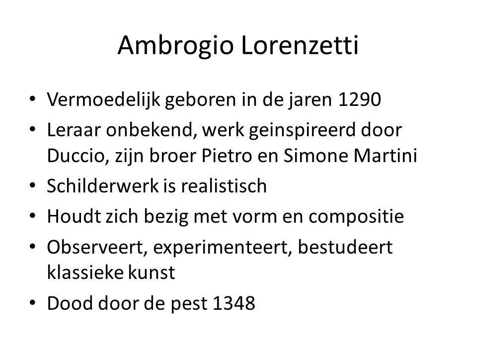 Ambrogio Lorenzetti Vermoedelijk geboren in de jaren 1290