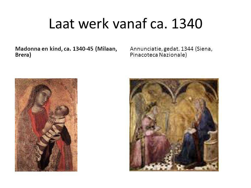 Laat werk vanaf ca. 1340 Madonna en kind, ca. 1340-45 (Milaan, Brera)