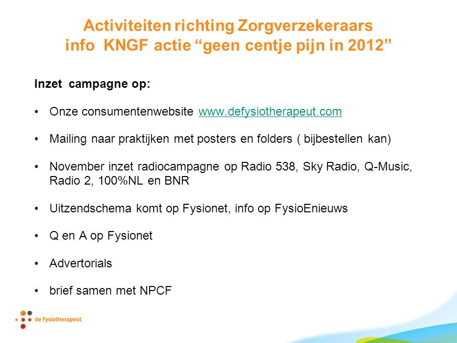 Activiteiten richting Zorgverzekeraars info KNGF actie geen centje pijn in 2012