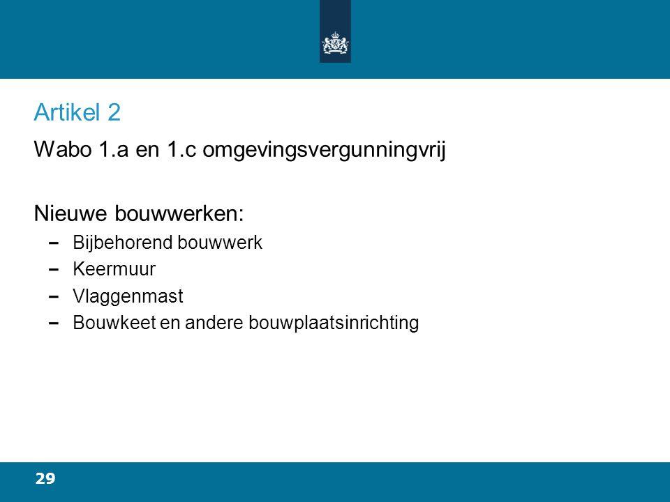 Artikel 2 Wabo 1.a en 1.c omgevingsvergunningvrij Nieuwe bouwwerken: