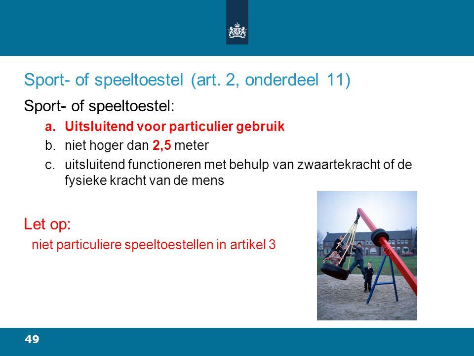 Sport- of speeltoestel (art. 2, onderdeel 11)