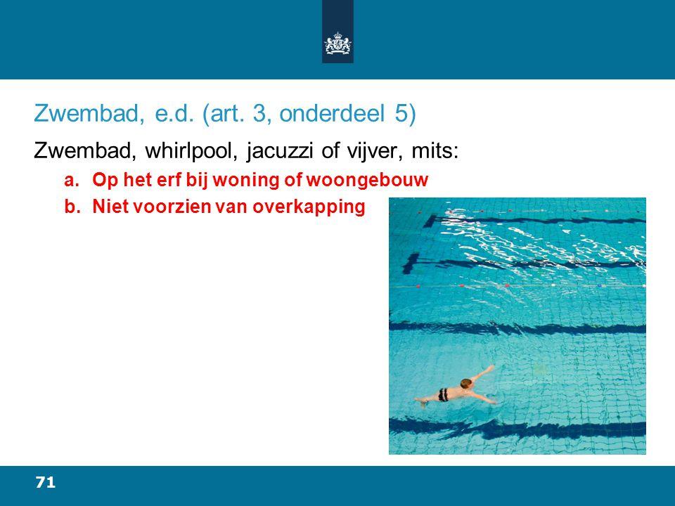 Zwembad, e.d. (art. 3, onderdeel 5)