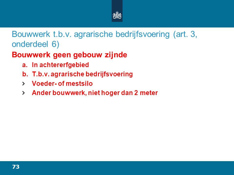 Bouwwerk t.b.v. agrarische bedrijfsvoering (art. 3, onderdeel 6)