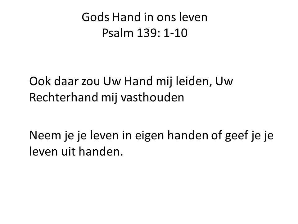 Gods Hand in ons leven Psalm 139: 1-10