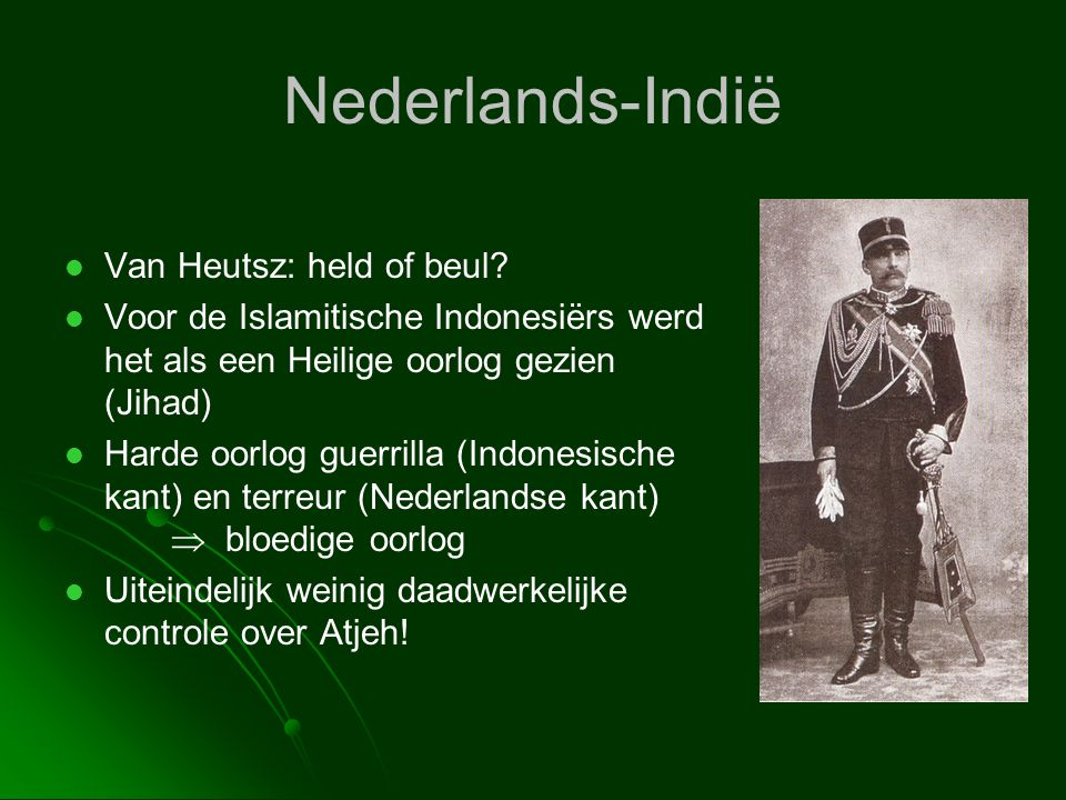 Nederlands-Indië Van Heutsz: held of beul