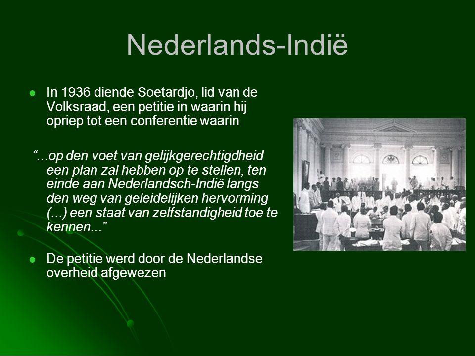 Nederlands-Indië In 1936 diende Soetardjo, lid van de Volksraad, een petitie in waarin hij opriep tot een conferentie waarin.