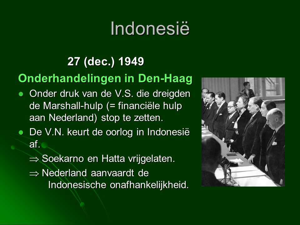 Indonesië 27 (dec.) 1949 Onderhandelingen in Den-Haag