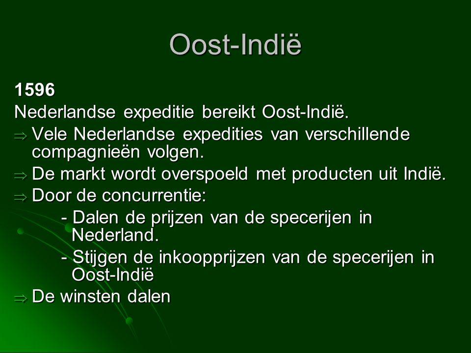 Oost-Indië 1596 Nederlandse expeditie bereikt Oost-Indië.