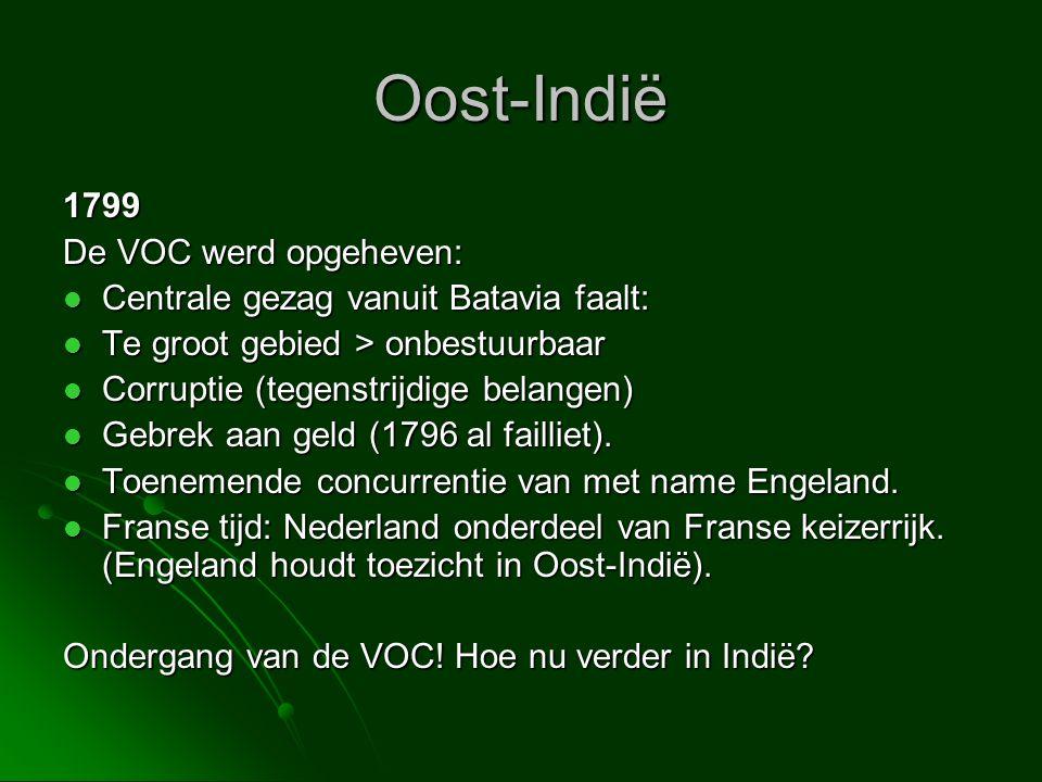 Oost-Indië 1799 De VOC werd opgeheven: