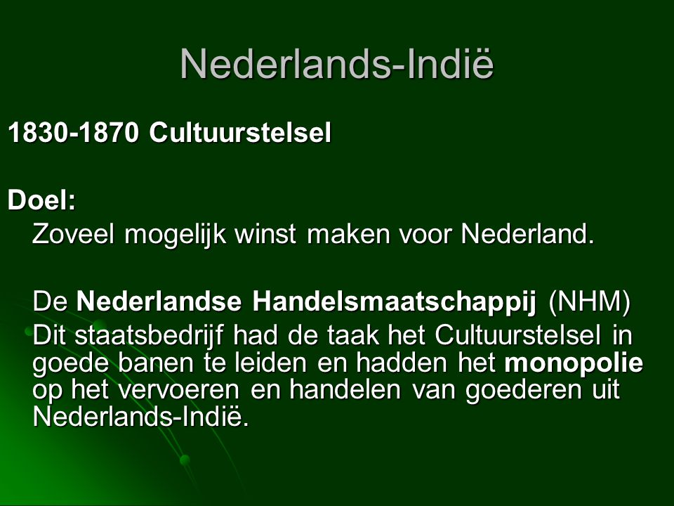 Nederlands-Indië 1830-1870 Cultuurstelsel Doel: