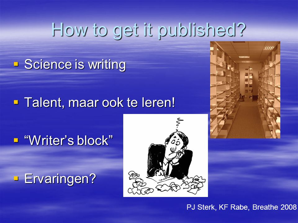 How to get it published Science is writing Talent, maar ook te leren!