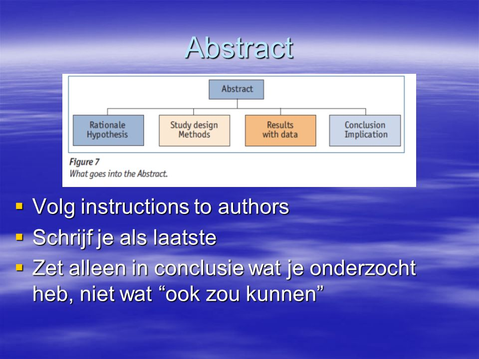 Abstract Volg instructions to authors Schrijf je als laatste