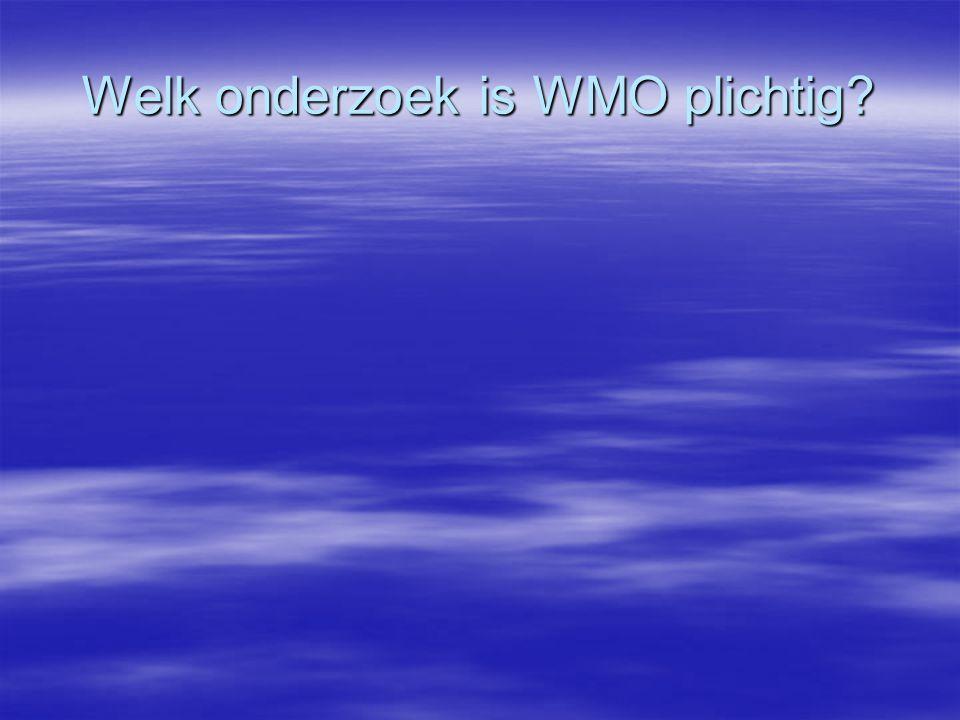 Welk onderzoek is WMO plichtig