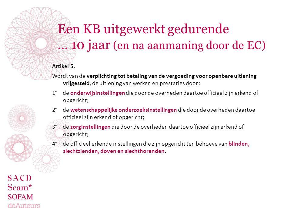 Een KB uitgewerkt gedurende … 10 jaar (en na aanmaning door de EC)