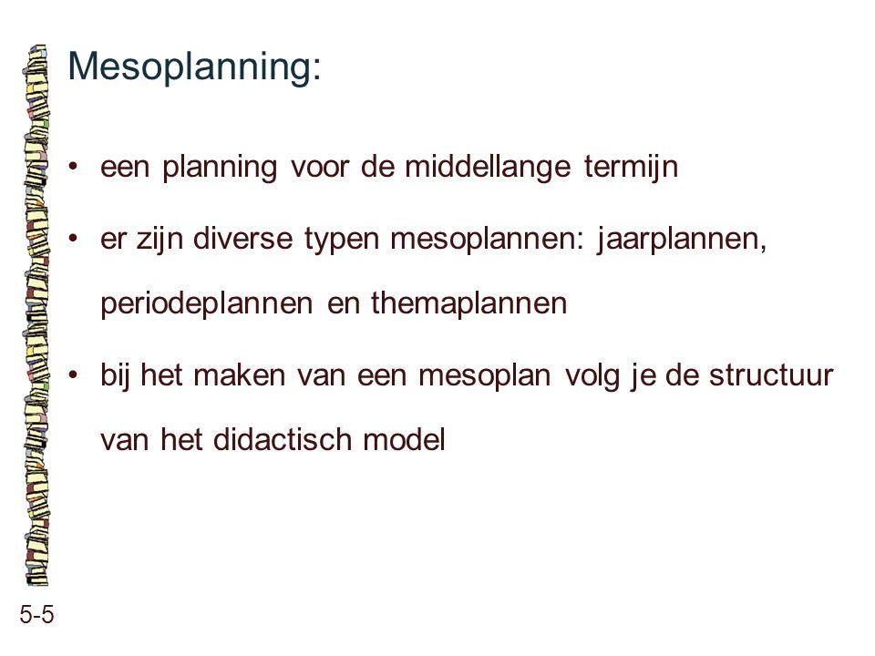 Mesoplanning: • een planning voor de middellange termijn
