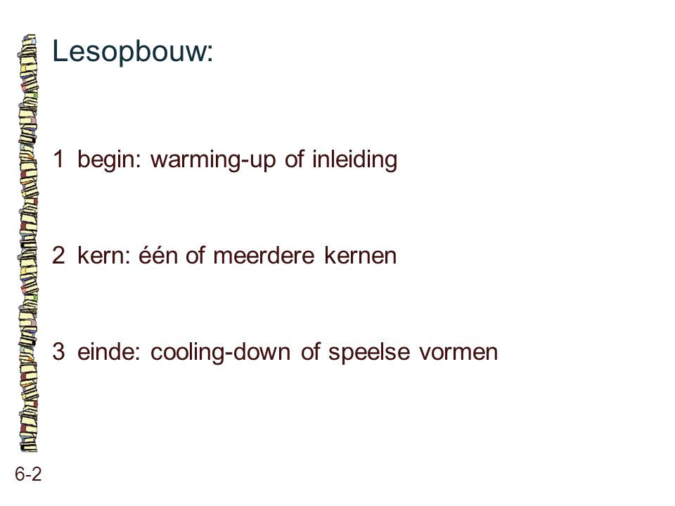 Lesopbouw: 1 begin: warming-up of inleiding