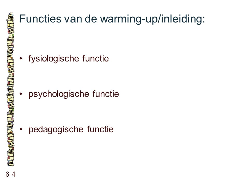Functies van de warming-up/inleiding: