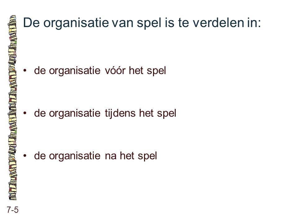 De organisatie van spel is te verdelen in:
