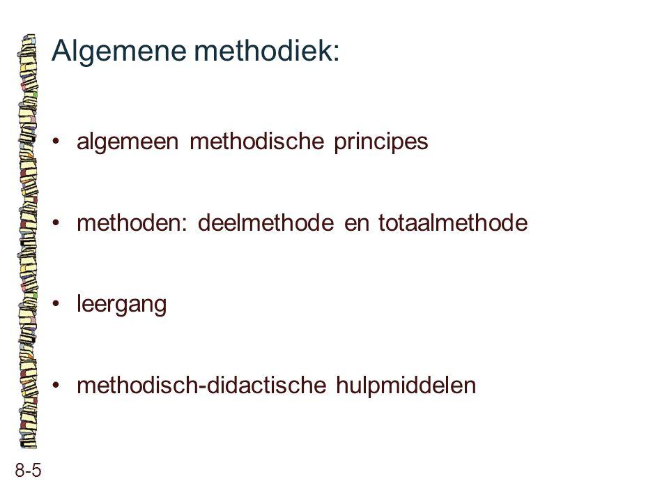 Algemene methodiek: • algemeen methodische principes