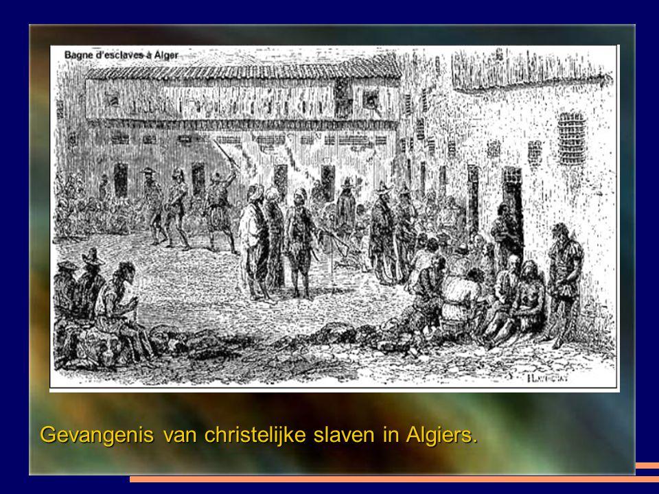 Gevangenis van christelijke slaven in Algiers.