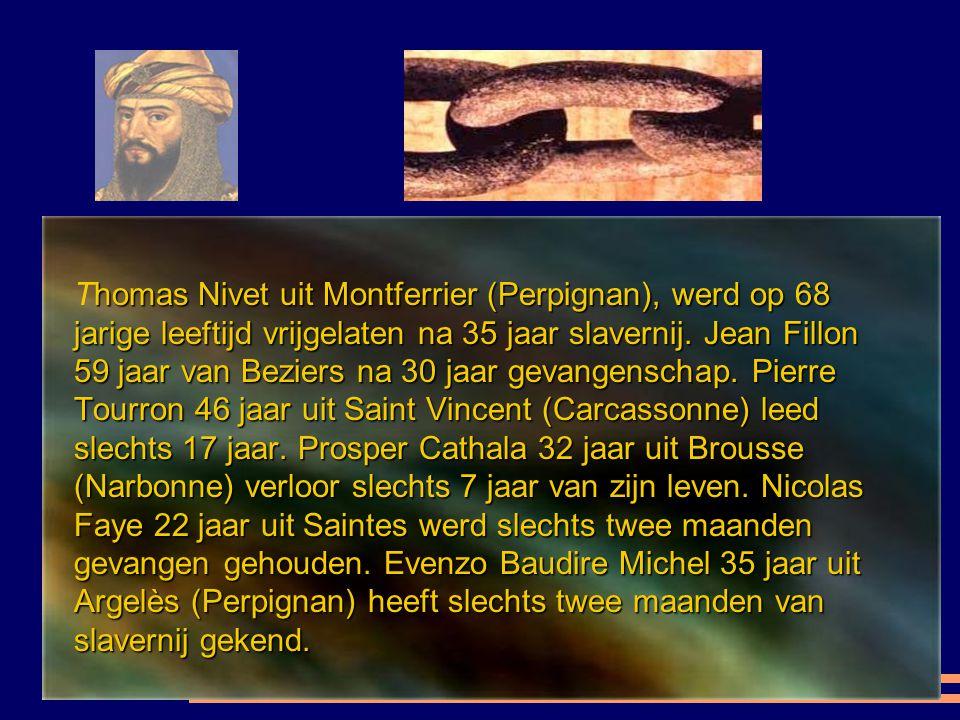 Thomas Nivet uit Montferrier (Perpignan), werd op 68 jarige leeftijd vrijgelaten na 35 jaar slavernij.