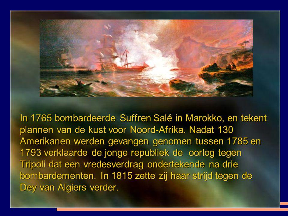 In 1765 bombardeerde Suffren Salé in Marokko, en tekent plannen van de kust voor Noord-Afrika.